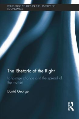 The Rhetoric of the Right: Language Change and the Spread of the Market