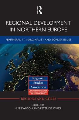 Regional Development in Northern Europe: Peripherality, Marginality and Border Issues