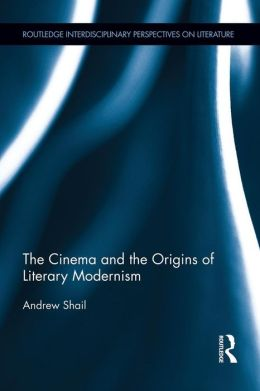 The Cinema and the Origins of Literary Modernism