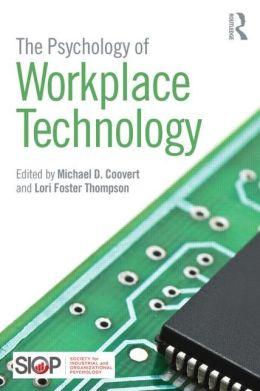 The Psychology of Workplace Technology