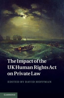 The Impact of the UK Human Rights Act on Private Law