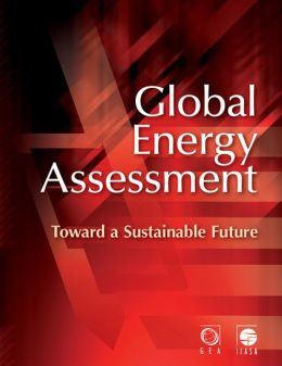 Global Energy Assessment: Toward a Sustainable Future