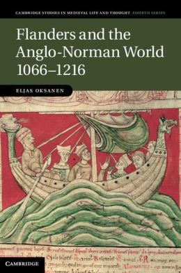 Flanders and the Anglo-Norman World, 1066-1216