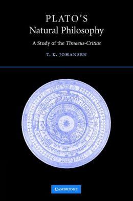 Plato's Natural Philosophy: A Study of the Timaeus-Critias