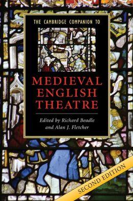 The Cambridge Companion to Medieval English Theatre