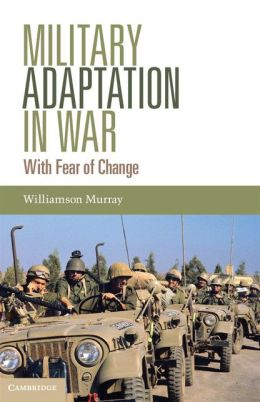 Military Adaptation in War: With Fear of Change