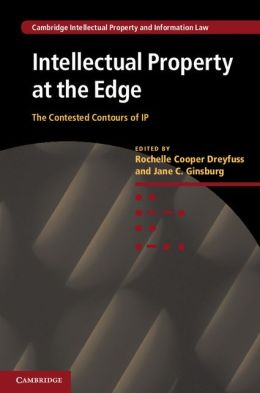 Intellectual Property at the Edge: The Contested Contours of IP