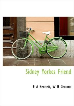 Sidney Yorkes Friend