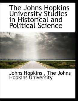 The Johns Hopkins University Studies in Historical and Political Science