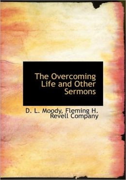 The Overcoming Life and Other Sermons