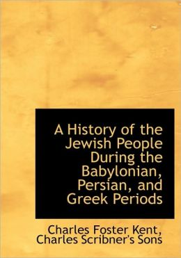 A History of the Jewish People During the Babylonian, Persian, and Greek Periods