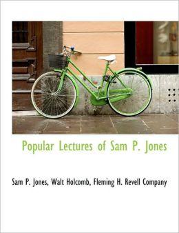 Popular Lectures of Sam P. Jones