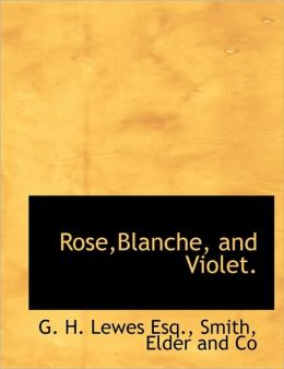 Rose,Blanche, and Violet.