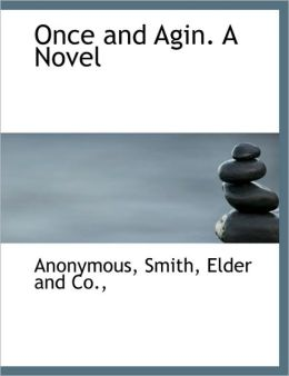 Once and Agin. A Novel
