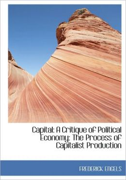 Capital: A Critique of Political Economy: The Process of Capitalist Production