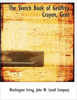 The Sketch Book of Geoffrey Crayon, Gent