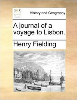 A journal of a voyage to Lisbon.