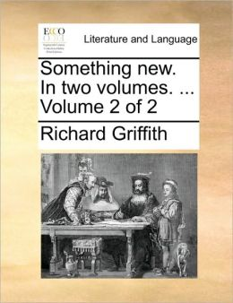 Something new. In two volumes. ... Volume 2 of 2