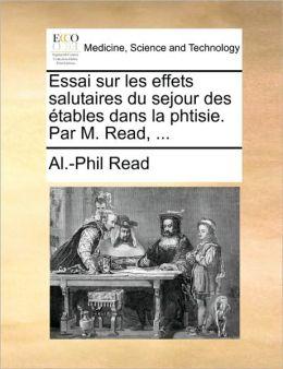Essai sur les effets salutaires du sejour des tables dans la phtisie. Par M. Read, ...