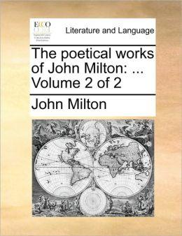 The poetical works of John Milton: ... Volume 2 of 2
