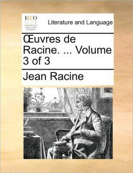 Uvres de Racine. ... Volume 3 of 3