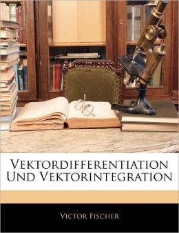 Vektordifferentiation Und Vektorintegration