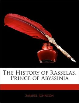 The History Of Rasselas, Prince Of Abyssinia
