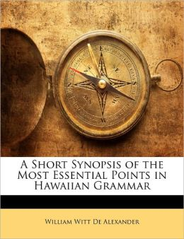 A Short Synopsis Of The Most Essential Points In Hawaiian Grammar