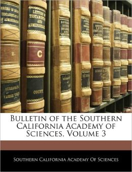 Bulletin of the Southern California Academy of Sciences, Volume 3