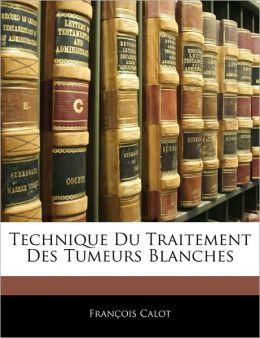 Technique Du Traitement Des Tumeurs Blanches