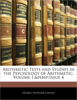 Arithmetic Tests And Studies In The Psychology Of Arithmetic, Volume 1,&Nbsp;Issue 4
