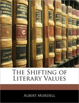 The Shifting of Literary Values