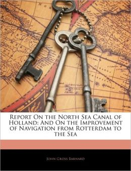 Report On The North Sea Canal Of Holland