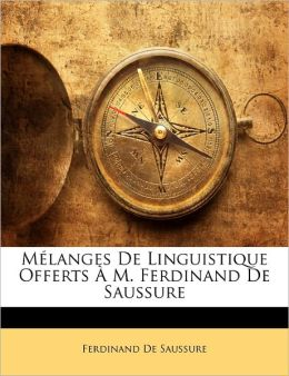 M Langes De Linguistique Offerts M. Ferdinand De Saussure
