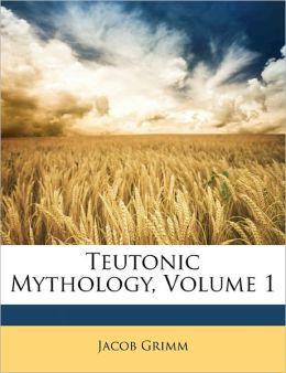 Teutonic Mythology, Volume 1