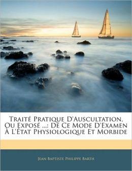 Traite Pratique D'Auscultation, Ou Expose ...