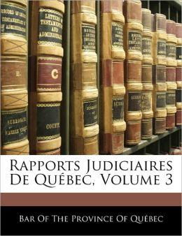 Rapports Judiciaires De Quebec, Volume 3