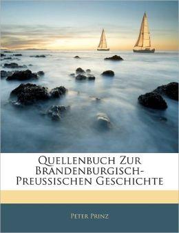 Quellenbuch Zur Brandenburgisch-Preussischen Geschichte