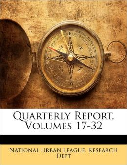 Quarterly Report, Volumes 17-32