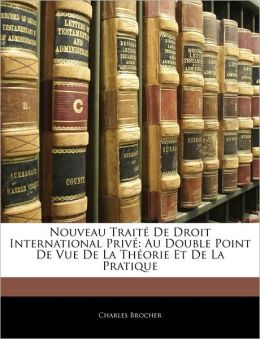 Nouveau Trait De Droit International Priv
