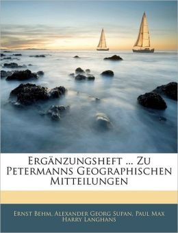 Erg Nzungsheft ... Zu Petermanns Geographischen Mitteilungen