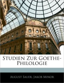 Studien Zur Goethe-Philologie