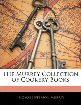 The Murrey Collection Of Cookery Books