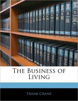 The Business Of Living