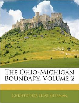 The Ohio-Michigan Boundary, Volume 2