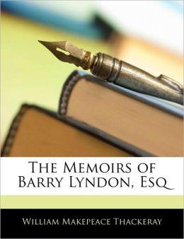 The Memoirs Of Barry Lyndon, Esq