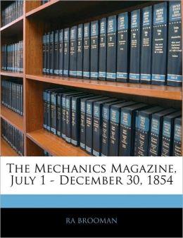 The Mechanics Magazine, July 1 - December 30, 1854