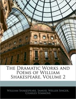 The Dramatic Works And Poems Of William Shakespeare, Volume 2