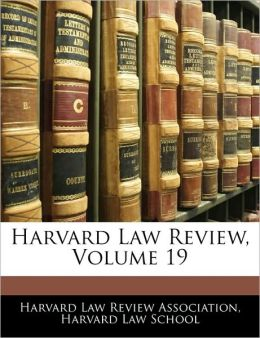 Harvard Law Review, Volume 19