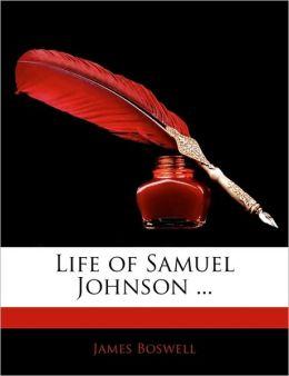 Life of Samuel Johnson ...